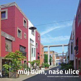 Můj dům, naše ulice: individuální bydlení a jeho koordinovaná výstavba