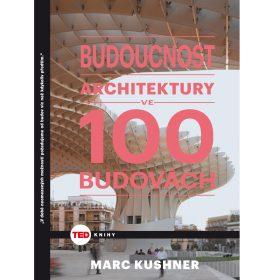 Budoucnost architektury ve 100 budovách