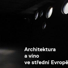 Víno + architektura = požitek pro všechny smysly